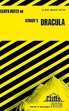Dracula : notes, including life of the author, general plot summary, list of characters, summaries & critical commentaries, German Expressionism and the American horror film, selected filmography, topics for discussion, selected bibliography