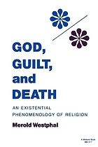 God, guilt, and death : an existential phenomenology of religion