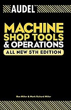Machine shop tools and operations