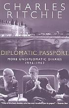 Diplomatic passport : more undiplomatic diaries, 1946-1962