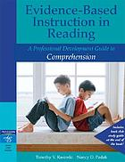 Evidence-based instruction in reading : a professional development guide to comprehension