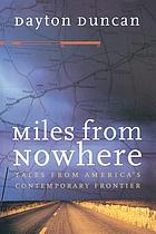 Miles from nowhere : tales from America's contemporary frontier
