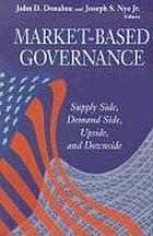 Market-based governance : supply side, demand side, upside, and downside