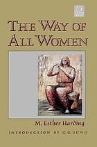 The way of all women; a psychological interpretation