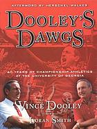 Dooley's Dawgs : 40 years of championship athletics at the University of Georgia