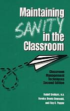 Maintaining sanity in the classroom : classroom management techniques