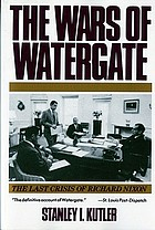 The wars of Watergate : the last crisis of Richard Nixon