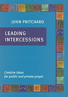 Leading intercessions : creative ideas for public and private prayer