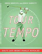 Tour tempo : golf's last secret finally revealed