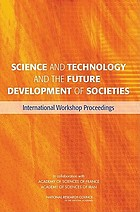 Science and technology and the future development of societies international workshop proceedings