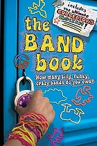 The band book : how many silly, funky, crazy bands do you own?