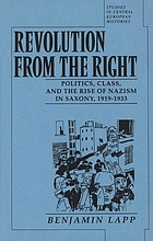 Revolution from the right : politics, class, and the rise of Nazism in Saxony, 1919-1933
