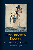 Revolutionary backlash : women and politics in the early American Republic