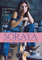 Soraya : a life of music, a legacy of hope