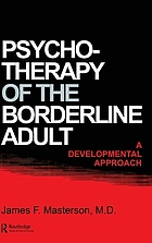 Psychotherapy of the borderline adult : a developmental approach