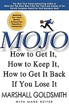Mojo : how to get it, how to keep it, how to get it back if you lose it