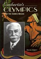 Coubertin's Olympics : how the games began