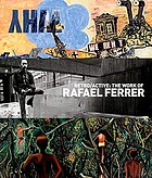 Retro/active : the work of Rafael Ferrer : June 8-August 22, 2010 El Museo del Barrio, New York