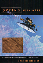 Spying with maps : surveillance technologies and the future of privacy