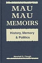 Mau Mau memoirs : history, memory, and politics