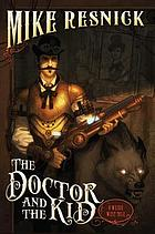 The doctor and the kid : a weird west tale