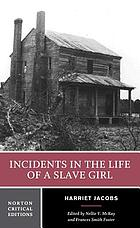 Incidents in the life of a slave girl : written by herself