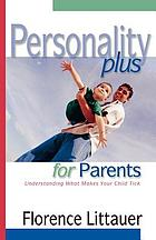 Personality plus for parents : understanding what makes your child tick