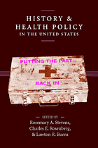 History and health policy in the United States : putting the past back in