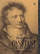 Benjamin Constant : a biography