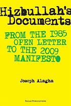 Hizbullah's documents : from the 1985 Open letter to the 2009 Manifesto