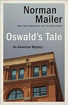 Oswald's tale : an American mystery