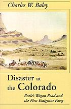 Disaster at the Colorado : Beale's wagon road and the first emigrant party