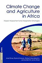 Climate change and agriculture in Africa : impact assessment and adaptation strategies