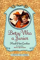 Betsy was a junior : a Betsy-Tacy high school story
