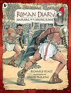 Roman diary : the journal of Iliona of Mytilini, who was captured by pirates and sold as a slave in Rome, AD 107