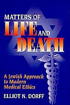 Matters of life and death : a Jewish approach to modern medical ethics