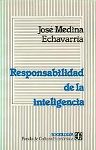 Responsabilidad de la inteligencia; estudios sobre nuestro tiempo