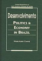 Desenvolvimento : politics and economy in Brazil