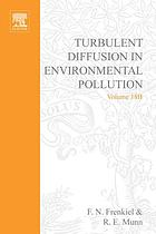 Turbulent diffusion in environmental pollution; proceedings