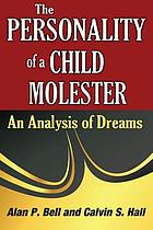 The personality of a child molester; an analysis of dreams