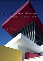 Space, time and architecture : the growth of a new tradition
