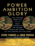 Power ambition glory the stunning parallels between great leaders of the ancient world and today ... and the lessons you can learn
