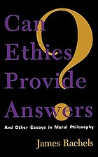 Can ethics provide answers? : and other essays in moral philosophy