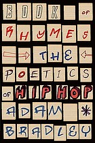 Book of rhymes : the poetics of hip hop