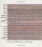 Anni Albers : selected writings on design
