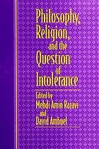 Philosophy, religion, and the question of intolerance