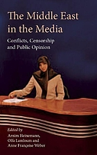 The Middle East in the media : conflicts, censorship and public opinion
