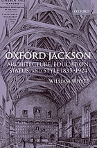Oxford Jackson : architecture, education, status, and style 1835-1924