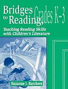 Bridges to reading : teaching reading skills with children's literature