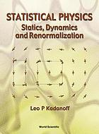 Statistical physics : statics, dynamics and renormalizationStatistical physics : statistics, dynamics and renormalization